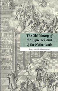 The old library of the supreme court of the Netherlands | J.G.B. Pikkemaat |