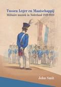 Tussen leger en maatschappij | John Smit |