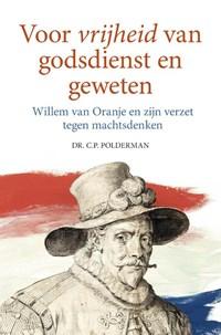 Voor vrijheid van godsdienst en geweten   Dr. C.P. Polderman  