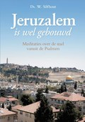 Jeruzalem is wel gebouwd   Ds. W. Silfhout  