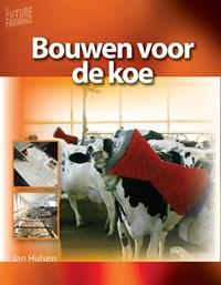 Bouwen voor de koe | Jan Hulsen |