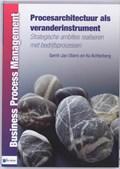 Procesarchitectuur als veranderinstrument | Gerrit-Jan Obers ; Ko Achterberg |