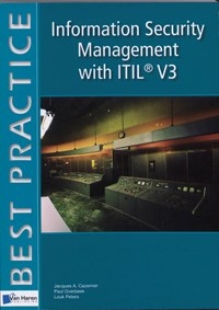 Information Security Management with ITIL V3 | Jacques A. Cazemier & Overbeek, Paul / Peters, Louk |