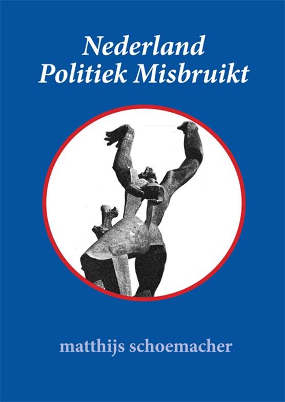 Nederland Politiek Misbruikt