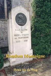Rondom Montaigne | Henk bij de Weg |