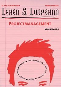 Leren & Loopbaan Mbo niveau 3-4 Projectmanagement | K. van den Herik ; P. Winkler |