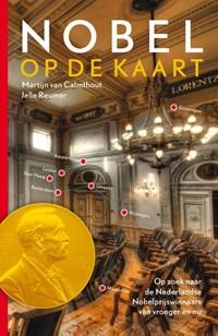 Nobel op de kaart   Martijn van Calmthout ; Jelle Reumer  