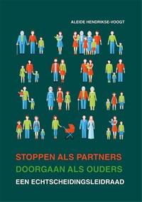 Stoppen als partner, doorgaan als ouders | Aleide Hendrikse-Voogt |