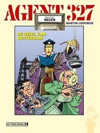 Agent 327 Hc09. de gesel van rotterdam (herdruk)   martin lodewijk  