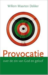 Provocatie | Willem Maarten Dekker |