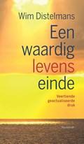 Een waardig levenseinde   Wim Distelmans  