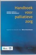 Handboek voor palliatieve zorg   Derek Doyle ; Roger Woodruff ; Wim Distelmans  