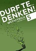 Durf te denken! metafysica havo 5 Werkboek   Frank Meester; Maarten Meester; Natascha Kienstra  