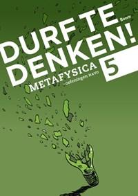 Durf te denken! metafysica havo 5 Werkboek | Frank Meester; Maarten Meester; Natascha Kienstra |