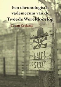 Een chronologisch vademecum van de Tweede Wereldoorlog | C. van Zeeland |