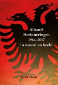 Albanië herinneringen 1964-2017 in woord en beeld   Dolf Went  