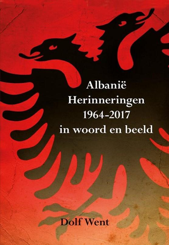 Albanië herinneringen 1964-2017 in woord en beeld
