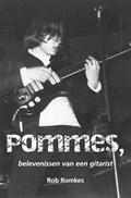 Pommes, belevenissen van een gitarist | Rob Romkes |