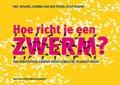 Hoe richt je een zwerm? | Eric Spaans ; Gemma van der Ploeg ; Rolf Resink |