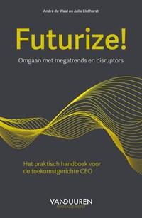Futurize! | André de Waal ; Julie Linthorst |