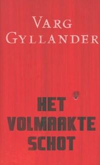 Het volmaakte schot | Varg Gyllander |
