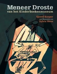 Meneer Droste van het Kinderboekenmuseum   Sjoerd Kuyper  
