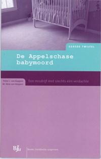 De Appelschase babymoord   P.J. van Koppen ; M.V. van Koppen  