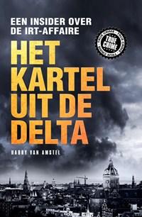 Het kartel van de delta   Harry van Amstel  