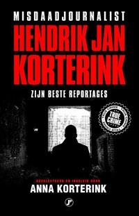 Misdaadjournalist Hendrik Jan Korterink | Hendrik Jan Korterink ; Anna Korterink |