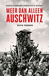 Meer dan alleen Auschwitz | Kevin Prenger |