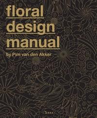 Floral design manual | Pim van den Akker |