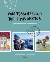 Van Terschelling tot Timboektoe | Claartje Schouten ; Ilona Annema | 9789089898036