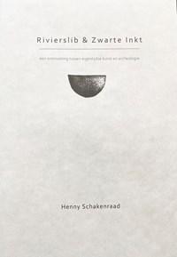Rivierslib & zwarte inkt | Henny Schakenraad |