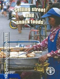 Selling street and snack foods | Fellows, Peter ; Food and Agriculture Organization: Agricultural Support Systems Division ; Hilmi, Martin |