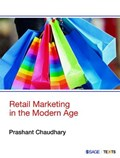 Retail Marketing in the Modern Age | Prashant Chaudhary |