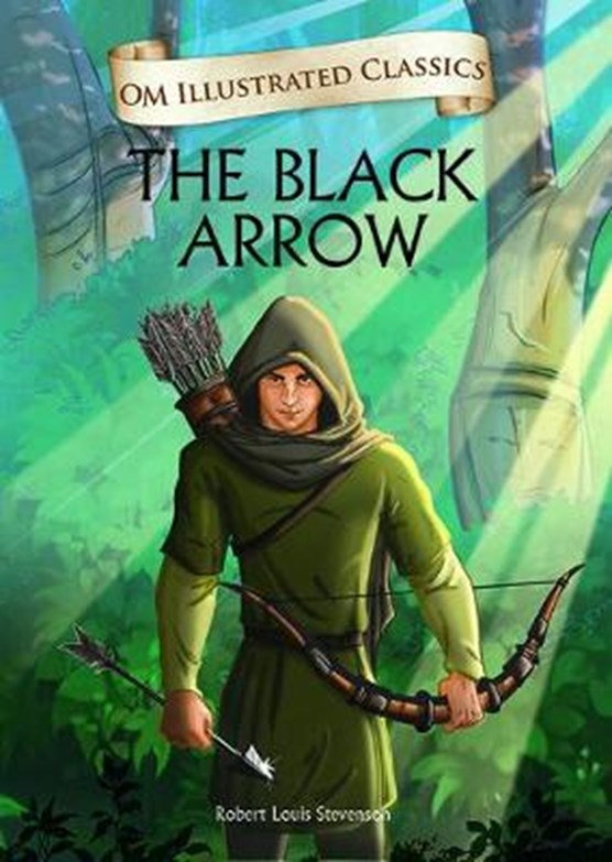 The Black Arrow- Om Illustrated Classics