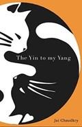 The Yin to my Yang | Jai Chaudhry |