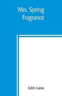 Mrs. Spring Fragrance | Edith Eaton |