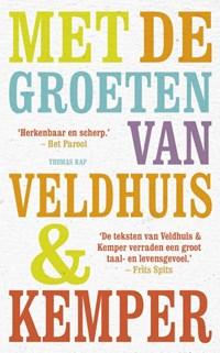 Met de groeten van Veldhuis en Kemper | Remco Veldhuis ; Richard Kemper |