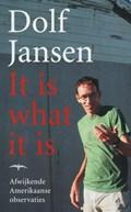 It is what it is | Dolf Jansen |