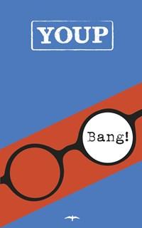 Bang! | Youp van 't Hek |