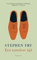 Een tomeloze tijd   Stephen Fry  