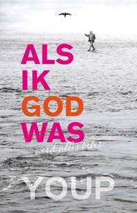 Als ik God was | Youp van 't Hek |