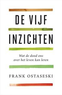 De vijf inzichten   Frank Ostaseski  