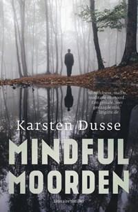 Mindful Moorden | Karsten Dusse |