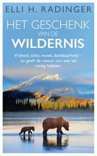 Het geschenk van de wildernis   Elli H. Radinger  