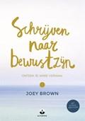 Schrijven naar bewustzijn   Joey Brown  