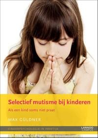 Selectief mutisme bij kinderen   M. Guldner  