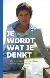 Je wordt wat je denkt | Inge Rock |