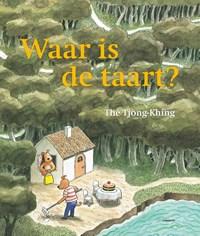 Waar is de taart? - Maxi-editie   Thé Tjong-Khing  